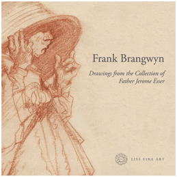 Frank Brangwyn: Drawings from the Collection of Father Jerome Esser